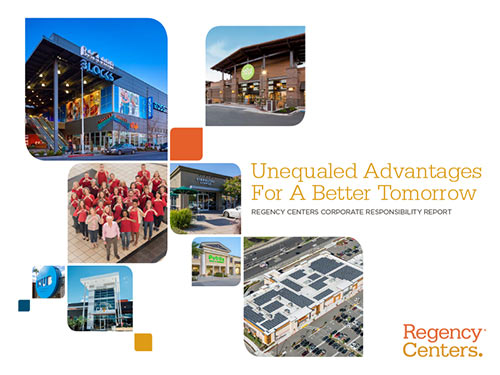 PDF cover that says Unequaled Advantages for a Better Tomorrow Regency Centers Corporate Responsibility Report with the Regency Centers logo next to a collage of photos showing a group of Regency Employes and CEO dressed in red and pink making a heart shape with their hands, a new Starbucks Coffee, a new Publix, a new Cava, a new Whole Foods, the outside of a Regency shopping center and an aerial view of another Regency shopping center.