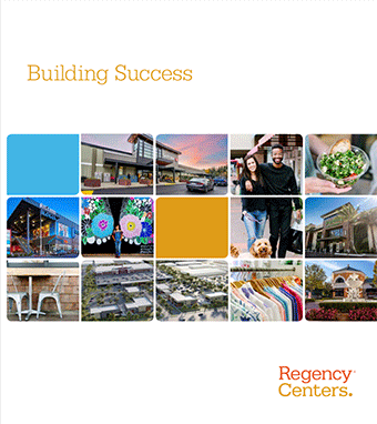 PDF cover page with the words Building Success and the Regency logo next to a collage of images showing a couple with a dog shopping, a young girl in front of a flower collage, a fresh salad, a rack of blouses, a new Safeway store, a new Publix store, outdoor seating with two chairs and a bistro table, and outside shots of two Regency shopping centers, and two aerial photos of Regency shopping centers.
